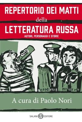 Repertorio dei matti della letteratura russa, a cura di Paolo Nori, Salani, 2021.